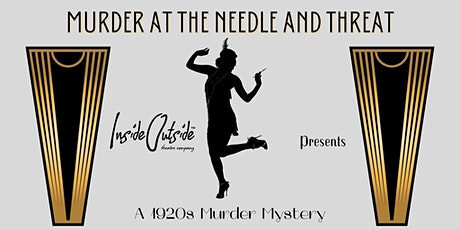 Murder at The Needle and Threat - a 1920s Murder Mystery by Rita Scarlet tickets
