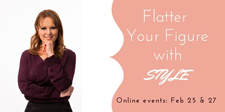 Flatter Your Figure With Style tickets