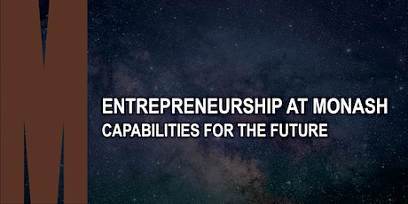 Entrepreneurship at Monash: Capabilities for the Future (Postgraduate F2F) tickets