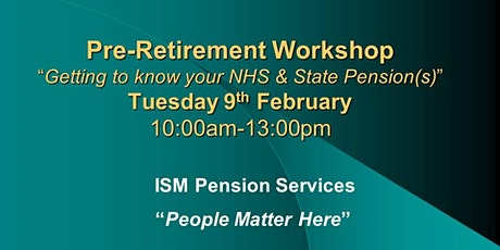 "PRE-RETIREMENT WORKSHOP: ""Getting to know your NHS & State Pension(s)"" tickets"