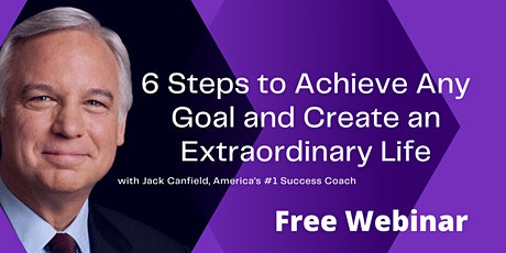 6 Steps to Achieve Any Goal and Create an Extraordinary Life tickets