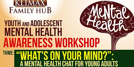 KLIMAX Family Hub - Youth and Adolescent Mental Health Awareness Workshop tickets