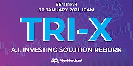 Tri-X: A.I. Investing Solution Reborn tickets