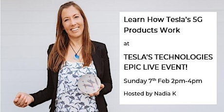 The Magic of Tesla's 5G Products - with Nadia K. tickets