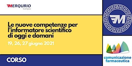 LE NUOVE COMPETENZE PER L'INFORMATORE SCIENTIFICO DI OGGI E DOMANI biglietti