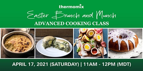 Thermomix® Advanced Cooking Class: Easter Brunch and Munch tickets