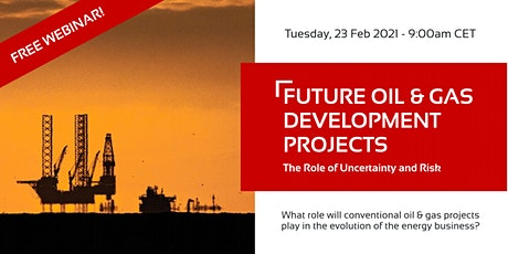 FREE WEBINAR: Future Oil+Gas Development Projects: The Role of Uncertainty tickets