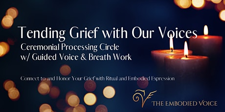 Tending Grief With Our Voices tickets