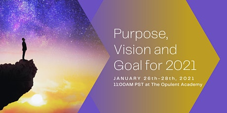 How to Find your Purpose, Create a Vision and Set a Goal Workshop tickets