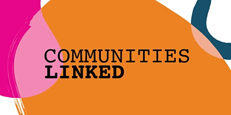 Communities Linked: A series of community conversations tickets