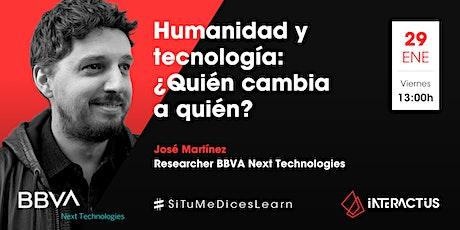 #STMDL 22 Humanidad y tecnología: ¿Quién cambia a quién? Por José Martínez boletos