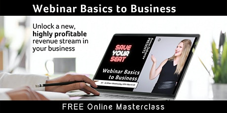 Webinar Basics to Business - Unlock a new highly profitable  revenue system tickets