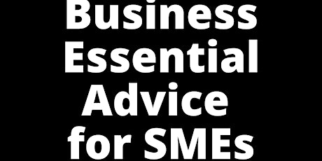 LIVE (FREE) EVENT- Business Essentials for SMEs (COVID SUPPORT) tickets