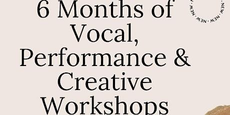 6 Month Vocal, Performance & Creative Skills Workshop tickets