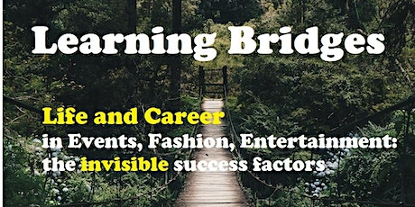 Life &Career Events, Fashion, Entertainment: the invisible success factors tickets