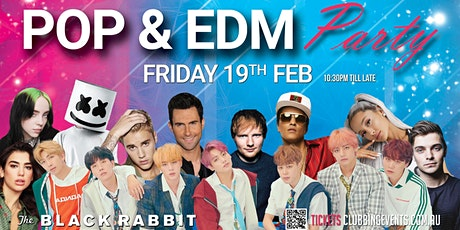 Pop EDM Party Friday 19th Feb [Early Bird $10 Including 1 Drink] tickets