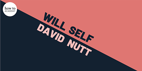 Will Self Meets David Nutt | On Drugs and Addiction tickets