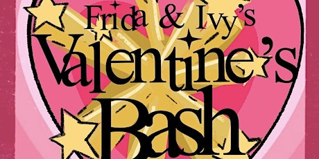 Frida and Ivy's Valentines Bash tickets