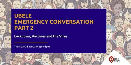 The Emergency Conversation Part 2: Lockdown, Vaccines and the Virus tickets