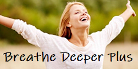 "Breathe Deeper  ""Plus"" Online - healing, empowerment accelerated medn- Sat tickets"