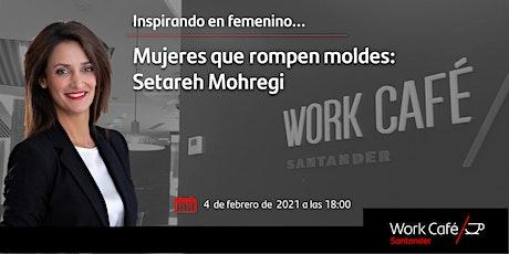 Inspirando en femenino_Mujeres que rompen moldes: Setareh Mohregi entradas