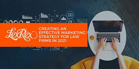 Creating an effective marketing strategy for law firms in 2021 tickets