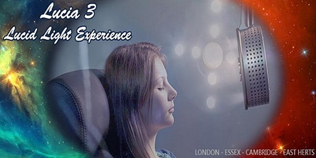 The Lucid Light Experience - Lucia No 3 tickets