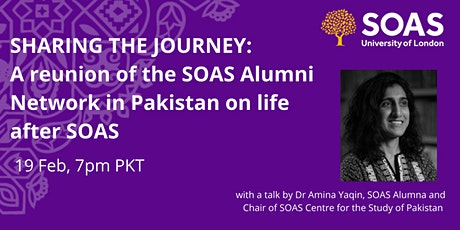 SHARING THE JOURNEY: A reunion of the SOAS Alumni Network in Pakistan tickets