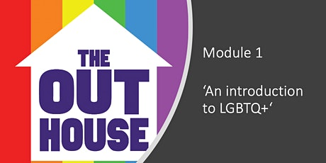 Module 1: An Introduction to LGBTQ+ tickets