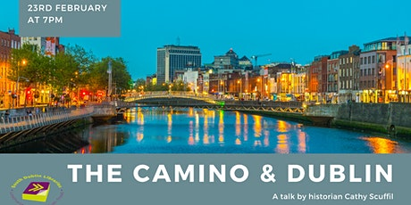 The Camino & Dublin - a talk with historian Cathy Scuffil tickets