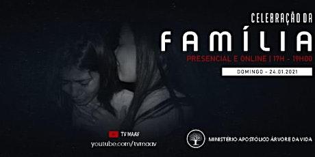 CELEBRAÇÃO DA FAMÍLIA ÁS 17H00MIN ingressos