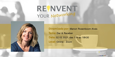 Reinvent Your Networking - Dar & Receber tickets