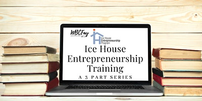 Ice House Entrepreneurship Training (Three Session Event: 2/13, 2/20, 2/27)