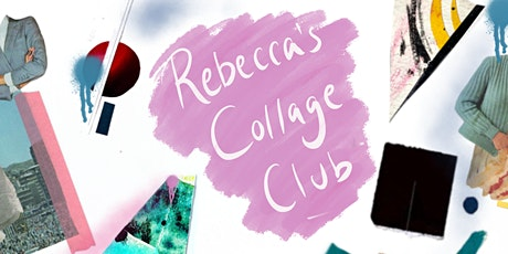 Rebecca's Collage Club - FREE ONLINE tickets