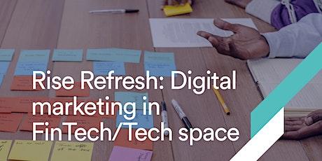 Rise Refresh: Digital marketing in FinTech / Tech space tickets