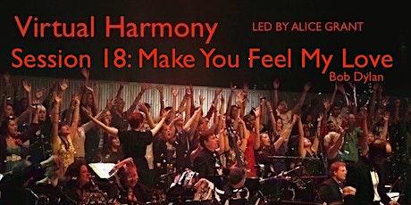 Virtual Harmony, Session 18: Make You Feel My Love tickets