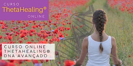 19, 20 e 21 de fevereiro – Curso Online ThetaHealing® Dna Avançado ingressos