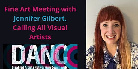Calling all Visual Artists -Fine Art Meeting with Jennifer Gilbert tickets