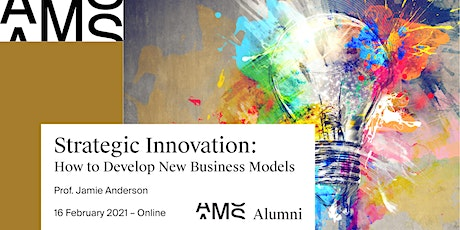 Strategic Innovation: How to Develop New Business Models tickets
