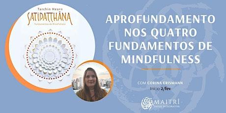 Aprofundamento em Mindfulness: Satipatthana os 4 Fundamentos de Mindfulness ingressos