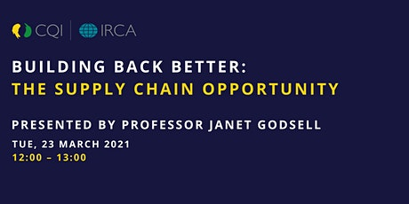 CQI Birmingham - Building Back Better: The supply chain opportunity tickets