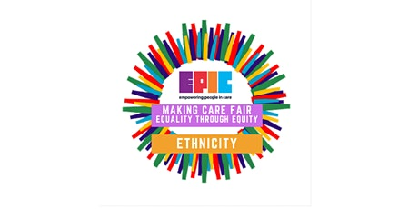 Making Care Fair, Equality through Equity - Ethnicity tickets