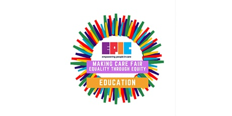 Making Care Fair, Equality through Equity - Education tickets