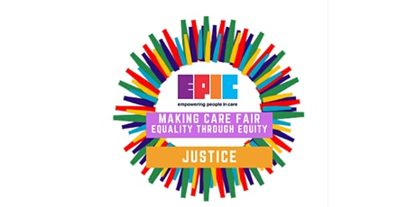 Making Care Fair, Equality through Equity - Justice tickets