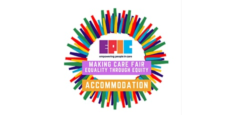 Making Care Fair, Equality through Equity - Accommodation tickets