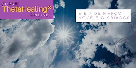 6 e 7 de março – ThetaHealing® Você e o Criador – Online ingressos