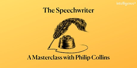 The Speechwriter: A Masterclass with Philip Collins tickets