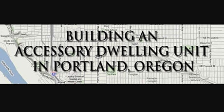 Building an Accessory Dwelling Unit on Your Property in Portland tickets