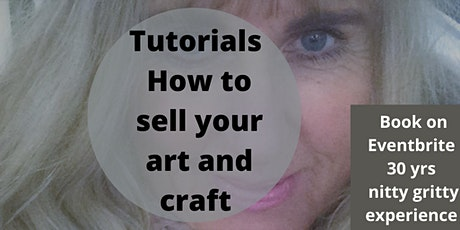 Selling your art and craft: The Complete Guide. Artist and Maker Tutorial tickets
