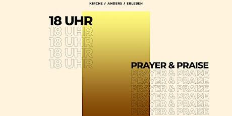 Prayer&Praise Gottesdienst - jeden Dienstag Tickets